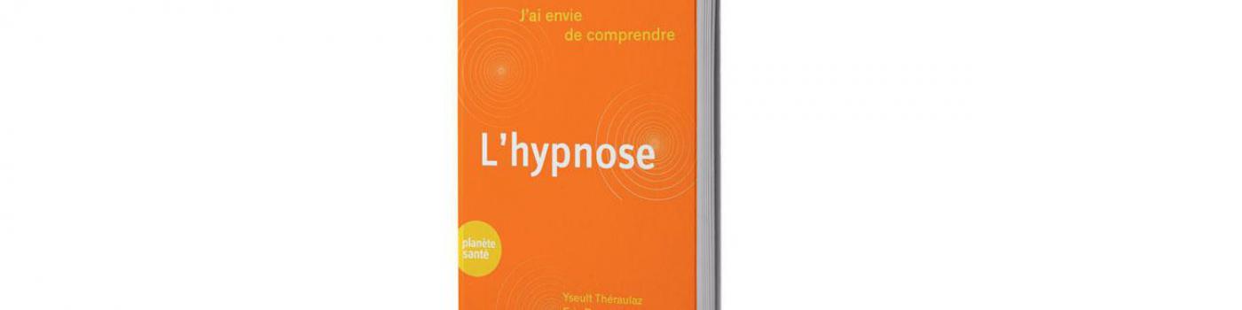 Comprendre l'hypnose